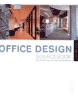 Office design sourcebook: solutions for dynamic workspaces
