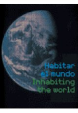 Habitar el mundo / Inhabiting the world