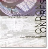Londres: ciudad + arquitectura / London: city + architecture