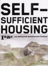 Self-sufficient housing: 1st Advanced Architecture Contest, the competition