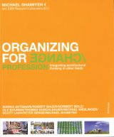Organizing for change profession / space : integrating architectural thinking in other fields