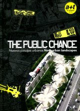 Public chance, The: nuevos paisajes urbanos = new urban landscapes