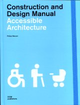 Accessible Architecture Construction and Design Manual