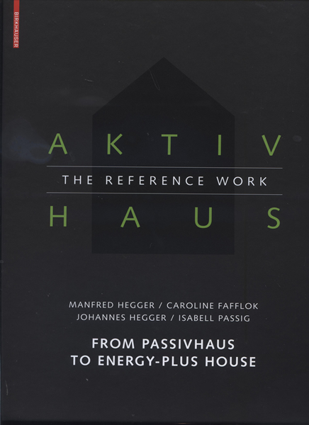 "AKTIVHAUS ""FROM PASSIVHAUS TO PLUS-ENERGY HOUSE"""