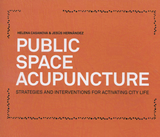 Public Space Acupuncture: strategies and interventions for activating city life