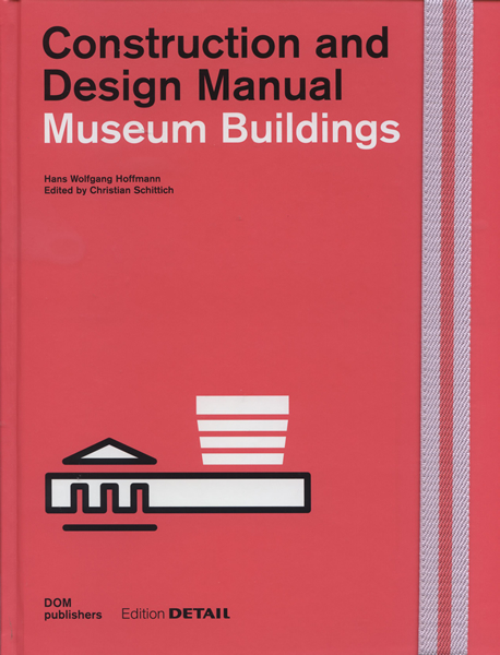 Museum Buildings : Construction and Design Manual