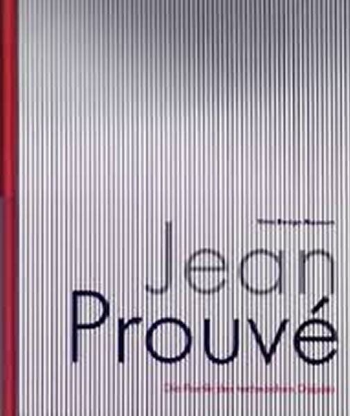 Jean Prouvé - The poetics of the technical object